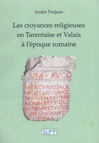 André Puéjean - Les croyances religieuses en Tarentaise et Valais à l'époque romaine.