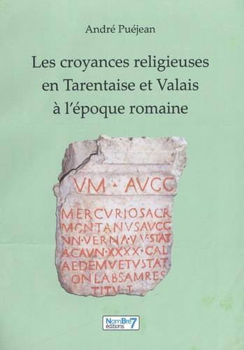 Les croyances religieuses en Tarentaise et Valais à l'époque romaine