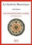 André Quémet - N.71 Les dix offices de la loge et l'homme univers.