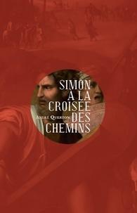 André Querton - Simon à la croisée des chemins - Le dernier compagnon.