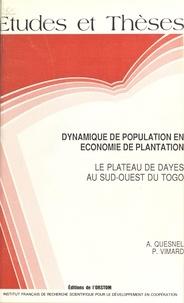 André Quesnel et Patrice Vimard - Dynamique de population en économie de plantation : le plateau de Dayes au sud-ouest du Togo.