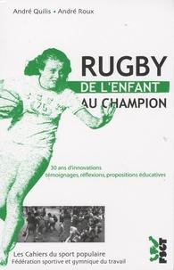 André Quilis - Rugby, de l'enfant au champion.