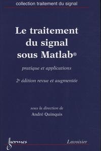 André Quinquis - Le traitement du signal sous Matlab - Pratique et applications.