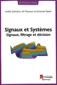 André Quinquis et Ali Mansour - Signaux et systèmes - Signaux, filtrage et décision.