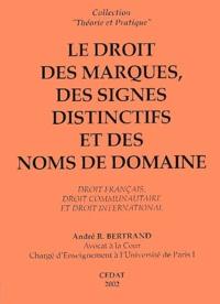 André-R Bertrand - Le droit des marques, des signes distinctifs et des noms de domaine. - Droit français, droit communautaire et droit international, 2ème édition.
