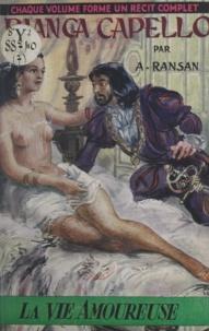 André Ransan - Bianca Cappello, reine de Florence.