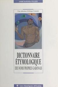 André Raponda-Walker - Dictionnaire étymologique des noms propres gabonais.