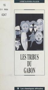 André Raponda-Walker - Les Tribus du Gabon.