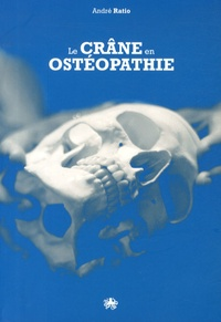 André Ratio - Le crâne en ostéopathie - L'art et la manière.