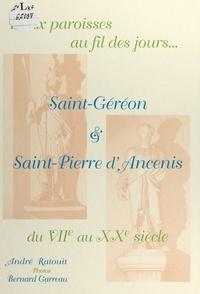 André Ratouit et Bernard Garreau - Deux paroisses au fil des jours... - Saint-Géréon et Saint-Pierre d'Ancenis, du VIIe au XXe siècle.