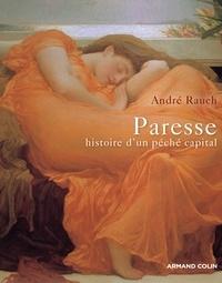 André Rauch - Paresse - Histoire d'un péché capital.
