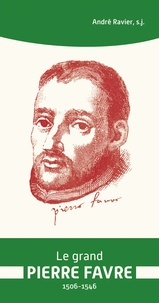 Le grand Pierre Favre (1506-1546) - André Ravier pdf epub