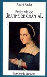 André Ravier - Petite vie de Jeanne de Chantal.