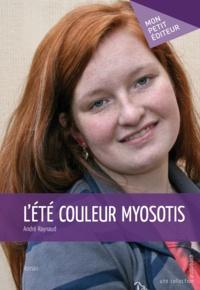 André Raynaud - L'été couleur myosotis.