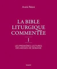 André Rebré - La Bible liturgique commentée.