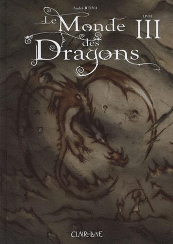 André Reina - Le Monde des Dragons Tome 3 : .