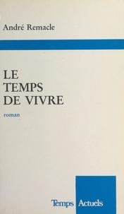 André Remacle - Le temps de vivre.
