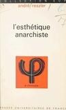 André Reszler et Jean Lacroix - L'esthétique anarchiste.