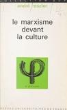 André Reszler et Jean Lacroix - Le marxisme devant la culture.