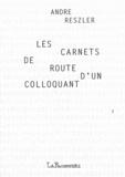 André Reszler - Les Carnets de route d'un colloquant.