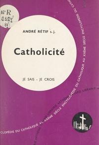 André Rétif - L'Église dans son organisation (8) : Catholicité.