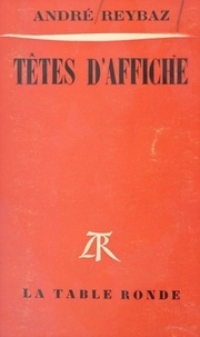 André Reybaz - Têtes d'affiche.