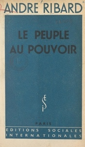 André Ribard - Le peuple au pouvoir.