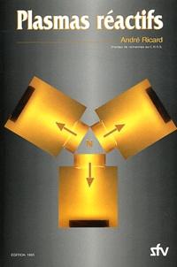 André Ricard - Plasmas réactifs.