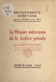 André Richard - La mission méconnue de la justice pénale.
