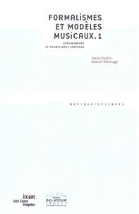 André Riotte et Marcel Mesnage - Formalismes et modèles musicaux. - Tome 1 : Préliminaires et formalismes généraux.