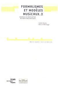 André Riotte et Marcel Mesnage - Formalismes et modèles musicaux - Tome 2 : Exemples de modélisation de partitions musicales.