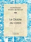 André-Robert Andréa de Nerciat et Guillaume Apollinaire - Le Diable au corps - Roman érotique.