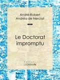 André-Robert Andréa de Nerciat et Guillaume Apollinaire - Le Doctorat impromptu - Roman érotique.