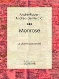 André-Robert Andréa de Nerciat et Guillaume Apollinaire - Monrose - Le Libertin par fatalité.