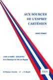 André Robinet - Aux sources de l'esprit cartésien - L'axe La Ramée-Descartes, de la Dialectique de 1555 aux Regulae.