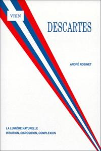 Alixetmika.fr DESCARTES. - La lumière naturelle, intuition, disposition, complexion Image