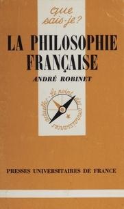 André Robinet - La Philosophie française.