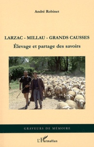 André Robinet - Larzac, Millau, Grands Causses - Elevage et partage des savoirs.