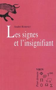 """André Robinet - Les signes et l'insignifiant - Tome 3, """"Le Chemin du Vieux Moulin""""."""