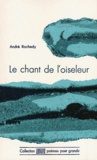 André Rochedy - Le chant de l'oiseleur.