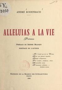 André Rodenbach et Irénée Mauget - Alleluias à la vie.