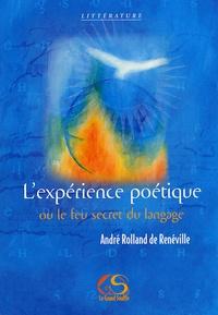 André Rolland de Renéville - L'expérience poétique - Ou le feu secret du langage.
