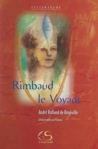 André Rolland de Renéville et Nathanaël Flamant - Rimbaud le voyant.