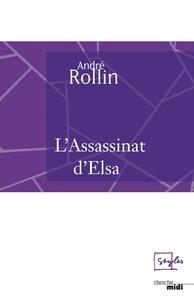 André Rollin - L'assassinat d'Elsa.
