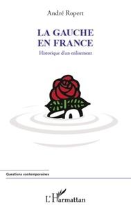 André Ropert - La gauche en France - Historique d'un enlisement.