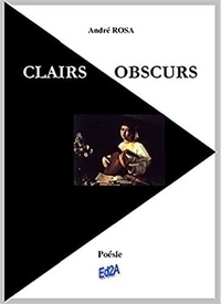 André Rosa - Clairs obscurs.