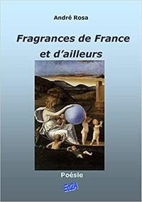André Rosa - Fragrances de France et d'ailleurs.