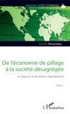 André Rosowsky - De l'économie de pillage à la société désagrégée : un essai sur la révolution thatchérienne - Tome 1.