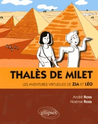 André Ross et Noémie Ross - Thalès de Milet - Les aventures virtuelles de Zia et Léo.