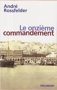 André Rossfelder - Le onzième commandement.